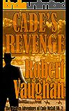 Cade's Revenge (The Western Adventures of Cade McCall Book 2)