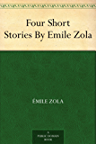 Four Short Stories By Emile Zola (English Edition)