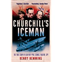 Churchill's Iceman: The True Story of Geoffrey Pyke: Genius, Fugitive, Spy