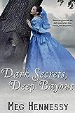 Dark Secrets, Deep Bayous (Secrets of the Bayous Book 1)