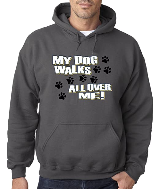 : allwitty 1006 Hoodie My Dog Walks All Over Me