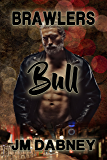 Bull (Brawlers Book 3) (English Edition)