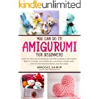 You Can Do It! Amigurumi for Beginners: How to Crochet 24 Adorable Stuffed Animals, Keychains, Bottle Covers, Halloween & Chr