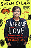 Cheer Up Love: Adventures in depression with the Crab of Hate (English Edition)