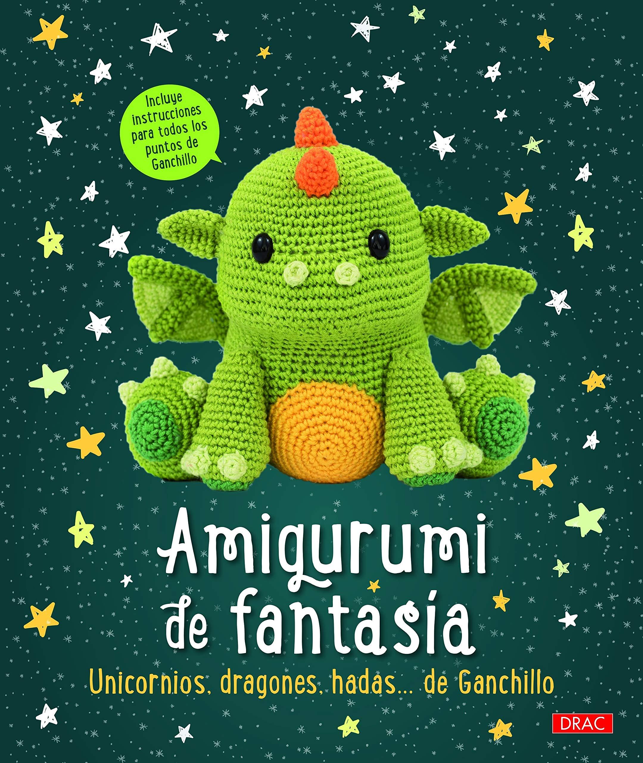Amigurumi de fantasía: Unicornios dragones hadas...de ganchillo