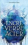 D'encre, de verre et d'acier (French Edition)
