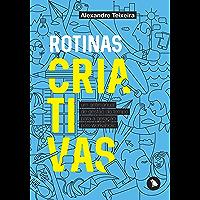 Rotinas criativas: Um antimanual de gestão do tempo para a geração pós-workaholic