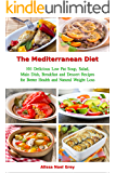 The Mediterranean Diet: 101 Delicious Low Fat Soup, Salad, Main Dish, Breakfast and Dessert Recipes for Better Health and Natural Weight Loss (Free Gift): Healthy Weight Loss Diets (Fitness Book 1)