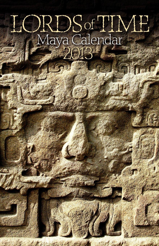 Lords of Time Maya Calendar 2013