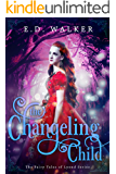 The Changeling Child (The Fairy Tales of Lyond Series Book 4)