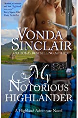 My Notorious Highlander: A Scottish Historical Romance (Highland Adventure Book 5) Kindle Edition