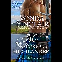 My Notorious Highlander: A Scottish Historical Romance (Highland Adventure Book 5) (English Edition)