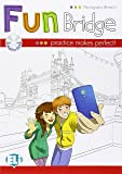 Fun bridge. Con CD Audio. Per la Scuola elementare