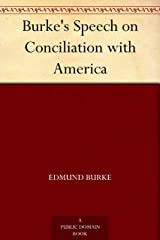 Burke's Speech on Conciliation with America Kindle Edition
