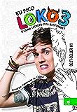Eu fico loko 3: O livro secreto dos bastidores