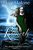 Rebirth (Awakened Fate Book 6)