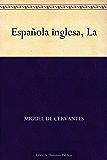 Española inglesa, La