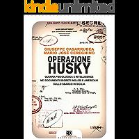 Operazione Husky: Guerra psicologica e intelligence nei documenti segreti inglesi e americani sullo sbarco in Sicilia