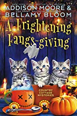 A Frightening Fangs-giving: Cozy Mystery (Country Cottage Mysteries Book 11) Kindle Edition