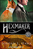 Hexmaker (Hexworld Book 2)