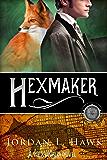 Hexmaker (Hexworld Book 2)