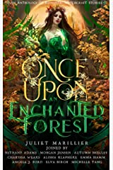 Once Upon an Enchanted Forest: An Anthology of Romantic Witchcraft Stories Kindle Edition