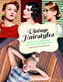 Vintage Hairstyles: Simple Steps for Retro Hair with a Modern Twist