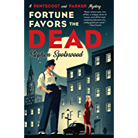 Fortune Favors the Dead: A Novel (A Pentecost and Parker Mystery Book 1)