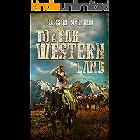 To a Far Western Land