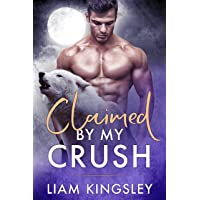 Claimed By My Crush (Blackwater Pack Book 2)