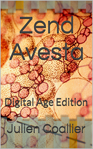 Zend Avesta: Digital Age Edition