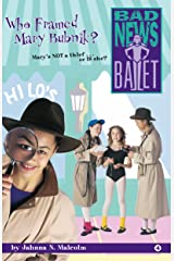 Who Framed Mary Bubnik? (Bad News Ballet Book 4) Kindle Edition