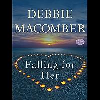 Falling for Her (Short Story) (Kindle Single) (Rose Harbor)