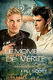 Le Moment De Vérité (Le Sanctuaire t. 3) (French Edition)