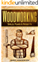 Woodworking: Skills, Plans & Projects - Beginners Guide For Woodworking - How To Use Tools And Materials (Woodworking Projects, Step-by-Step, Woodworking ... Crafts, Home Woodworking, Indoor, Outdoor)