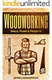 Woodworking: Skills, Plans & Projects