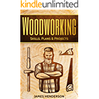 Woodworking: Skills, Plans & Projects (English Edition)