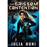The Grissom Contention (Colonial Explorer Corps Book 2)