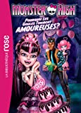 Monster High 03 - Pourquoi les goules tombent amoureuses ?