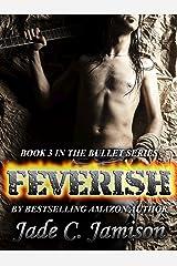 Feverish (Bullet Series Book 3) (Rock Star Romance) Kindle Edition