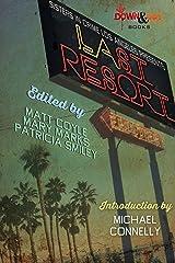Sisters in Crime/Los Angeles Presents LAst Resort Kindle Edition