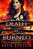 Death Be Burned (The Terra Vane Series Book 4)