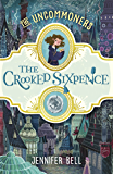 The Crooked Sixpence (THE UNCOMMONERS Book 1)