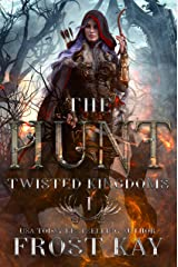 The Hunt: A Snow White Retelling (The Twisted Kingdoms Book 1) Kindle Edition