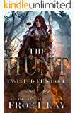 The Hunt (The Twisted Kingdoms Book 1)