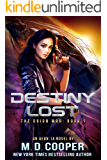 Destiny Lost: A Military Science Fiction Space Opera Epic: Aeon 14 (The Orion War) (English Edition)