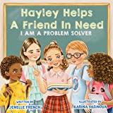 Hayley Helps a Friend in Need: I Am a Problem Solver