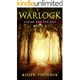 Lucius And The Boy (Warlock Book 1)