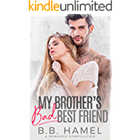 My Brother's Bad Best Friend (A Romance Compilation)