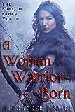 A Woman Warrior Born (The Book of Banea 1)